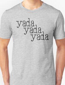 Yada, Yada, Yada... T-Shirt