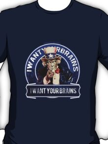 """I want You""""re brains"""" T-Shirt"""