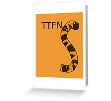 ttfn Greeting Card