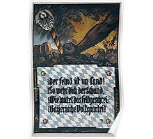 Der Feind ist im Land! So wehr dich der Schand Wie Lautet des FeldgeschreiBayerische Volkspartei! 1391 Poster