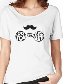 Do You Even Lift? Women's Relaxed Fit T-Shirt
