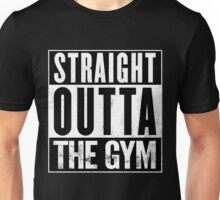 Straight Outta The Gym Unisex T-Shirt