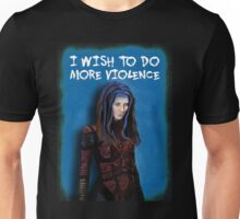 Illyria - I wish to do more violence Unisex T-Shirt