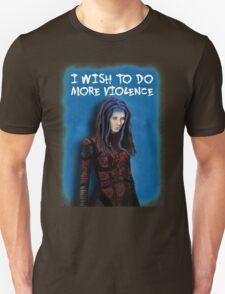 Illyria - I wish to do more violence Unisex T-Shirt