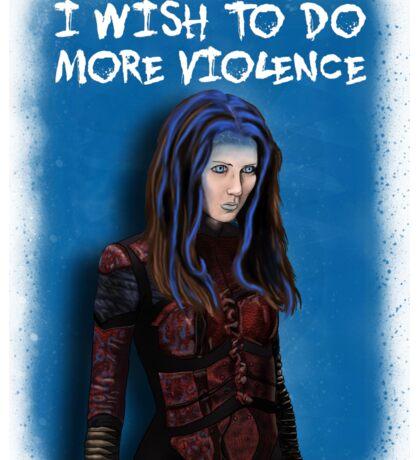 Illyria - I wish to do more violence Sticker