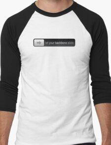 Let your backbone slide Men's Baseball ¾ T-Shirt