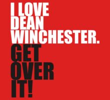 I love Dean Winchester. Get over it! Baby Tee