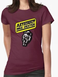 Astronaut Mike Dexter Womens Fitted T-Shirt