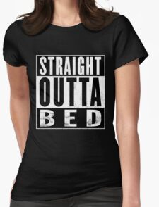 Straight Outta Bed Womens Fitted T-Shirt
