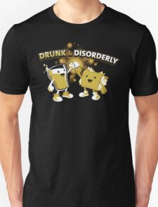 Drunk & Disorderly Unisex T-Shirt