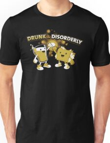 Drunk & Disorderly Unisex T-Shirt