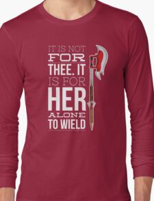 Buffy - it is not for thee Long Sleeve T-Shirt