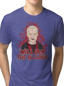 William the Bloody Tri-blend T-Shirt