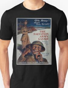 Oh boy! Thats the girl! The Salvation Army lassie keep her on the job T-Shirt