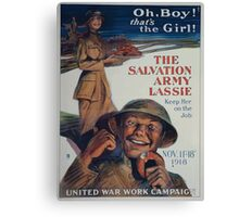 Oh boy! Thats the girl! The Salvation Army lassie keep her on the job Canvas Print