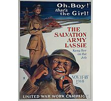 Oh boy! Thats the girl! The Salvation Army lassie keep her on the job Photographic Print