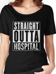 Straight Outta Hospital Women's Relaxed Fit T-Shirt