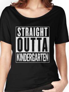Straight Outta Kindergarten Women's Relaxed Fit T-Shirt