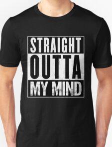 Straight Outta My Mind Unisex T-Shirt