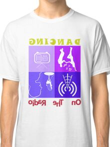 Dancing on the radio Classic T-Shirt