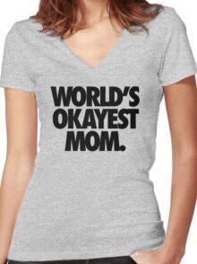 WORLD'S OKAYEST MOM. Women's Fitted V-Neck T-Shirt