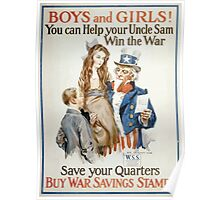 Boys and girls! You can help your Uncle Sam win the war save your quarters buy War Savings Stamps 002 Poster