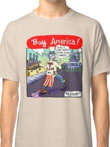 """Buy America!"" Classic T-Shirt"
