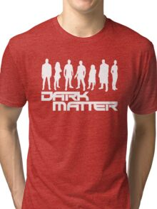 dark matter Tri-blend T-Shirt