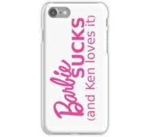 Barbie Sucks! iPhone Case/Skin