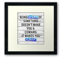 Being Afraid Of Something Quote Framed Print