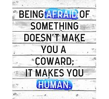 Being Afraid Of Something Quote Photographic Print