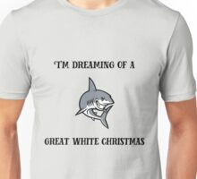 I'm dreaming of a Great White Christmas Unisex T-Shirt