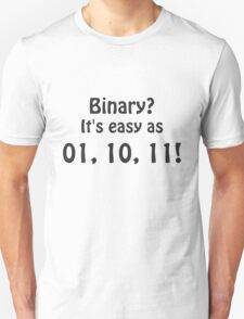 Binary? It's easy as 01, 10, 11! T-Shirt