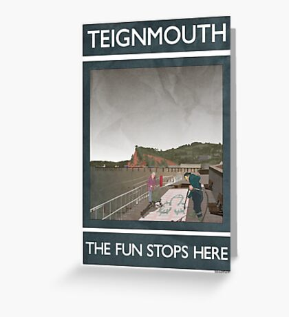 Teignmouth -The Fun Stops Here Greeting Card