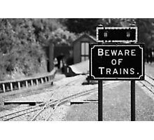 Beware of Trains Photographic Print