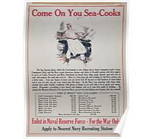 Come on you sea cooks Enlist in Naval Reserve Force for the war only Apply to nearest Navy recruiting station Poster