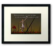 Stretching his hand up to reach the stars, too often man forgets the flowers at his feet Framed Print