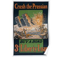 Crush the Prussian Buy a bond 3rd Liberty Loan 002 Poster