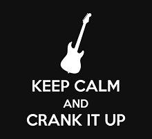 Keep Calm and Crank It Up Unisex T-Shirt