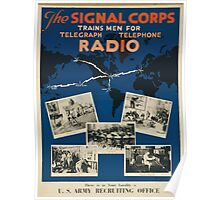The Signal Corps trains men for telegraph telephone radio There is in your locality a US Army recruiting office Poster