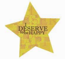 I Deserve to be Happy (Affermations 1) by limeaidegirl