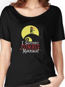 I Support Zombie Marriage! Women's Relaxed Fit T-Shirt