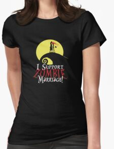 I Support Zombie Marriage! Womens Fitted T-Shirt