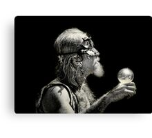 """"""" I Gave Her a Crystal Ball...but she was to blind to see.. Canvas Print"""