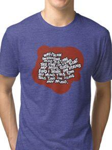 I think I'm losing my mind Tri-blend T-Shirt