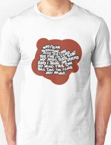 I think I'm losing my mind Unisex T-Shirt