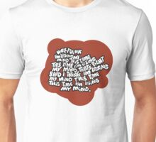 I think I'm losing my mind Unisex T-Shirt