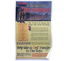 At the sign of the red triangle The YMCA keeps the home ties from breaking Help take the red triangle to our boys Many will give their lives All can give their money 002 Poster