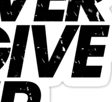 Don't Ever Give Up Hope (black) Sticker