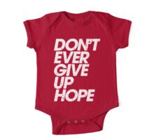 Don't Ever Give Up Hope (white) One Piece - Short Sleeve